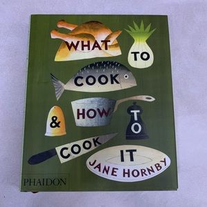 What To Cook & How To Cook It Cookbook